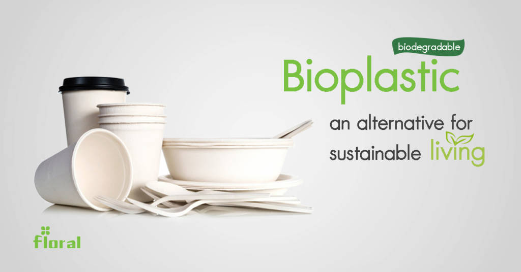 Bioplastic an alternative for sustainable living